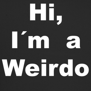 Hi im a weirdo crazy strange comical - Trucker Cap