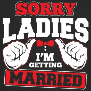Sorry Ladies I'm Getting Married - Trucker Cap