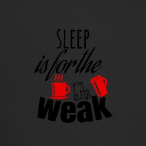Sleep is for the weak - Trucker Cap