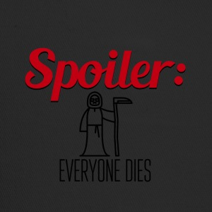 Spoiler Everyone Dies End of Story - Trucker Cap