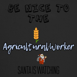 Be nice to the agricultural worker Santa watch it - Trucker Cap