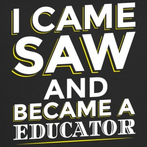 I Came SAW ET UN EDUCATEUR Became - Trucker Cap