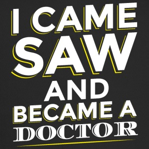 I CAME SAW AND BECAME A DOCTOR - Trucker Cap