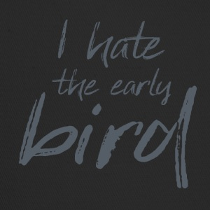 Quote I hate the early bird - Trucker Cap