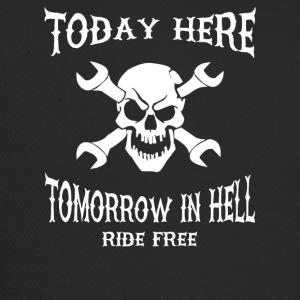 Today here, tomorrow in hell - Trucker Cap