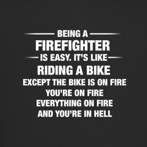 Being A Firefighter Is Easy It's Like Riding A - Trucker Cap