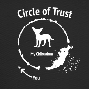 Funny Chihuahua Shirt - Circle of Trust, - Trucker Cap