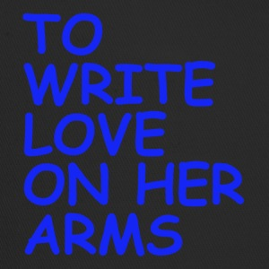 to write love on her arms blau - Trucker Cap