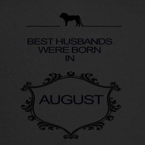 BEST HUSBAND WERE BORN IN AUGUST - Trucker Cap