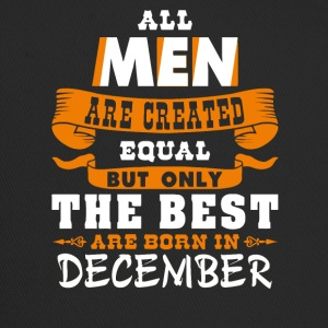 The Best Men Born In DECEMBER - Trucker Cap