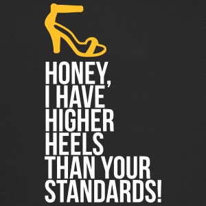 My Heels Are Higher Than Your Standards! - Trucker Cap