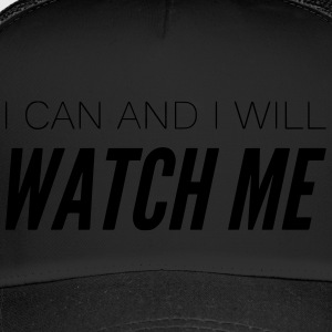 motivational saying WATCH ME gift successful - Trucker Cap