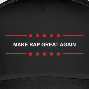 Make Rap Great Again - Trucker Cap