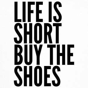 Life is short buy shoes  sayings - Trucker Cap