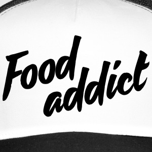 Food addict - Trucker Cap