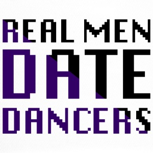 Real Men Date Dancers - Trucker Cap