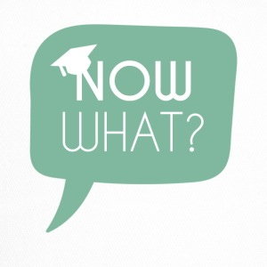 High School / Graduation: Now what? - Trucker Cap
