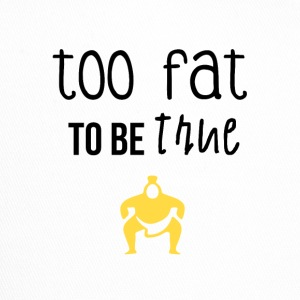 Too fat to be true - Trucker Cap