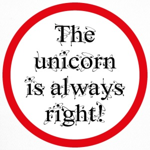 The unicorn is always right! - Trucker Cap