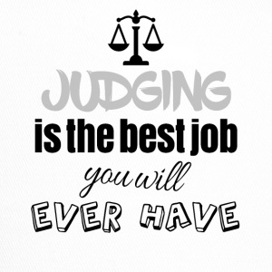 Judging is the best job you will ever have - Trucker Cap