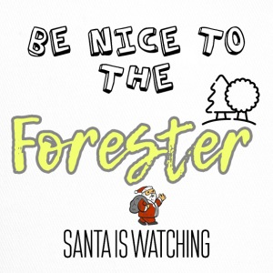 Be nice to the forester because Santa is watching - Trucker Cap