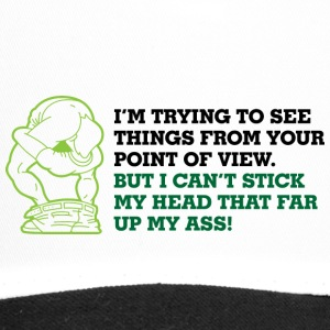 I Try To Look At Things From Your Point Of View - Trucker Cap
