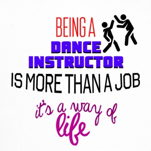Being a dance instructor is more than a job - Trucker Cap