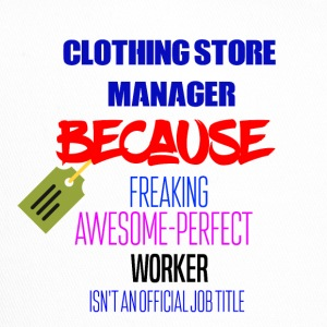 I am a Clothing store manager - Trucker Cap