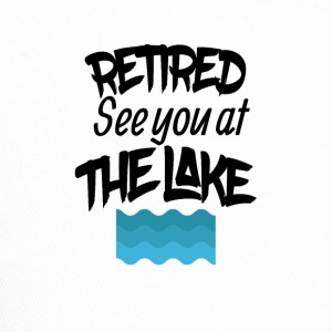 Retired lake you at the lake - Trucker Cap