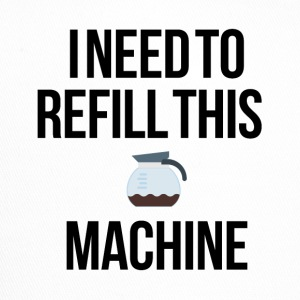 Refill this machine - Trucker Cap
