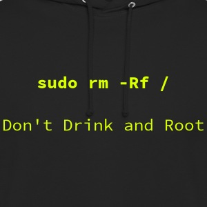 Do not drink and Root - Unisex Hoodie