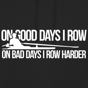 On bad days I row harder - Unisex Hoodie