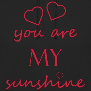 you are my sunshine - Liebe Beziehung Partner Love - Unisex Hoodie