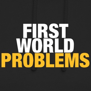 First World Problems (2015) - Unisex Hoodie