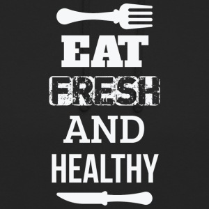 Eat fresh and healthy - eat fresh and healthy - Unisex Hoodie