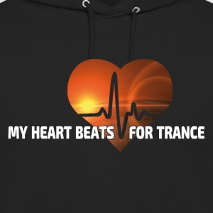 My Heart beats for Trance - Unisex Hoodie