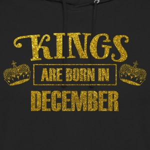 Kings are born in december - birthday king - Unisex Hoodie