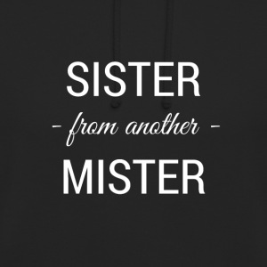 sister from another mister white 2 - Unisex Hoodie