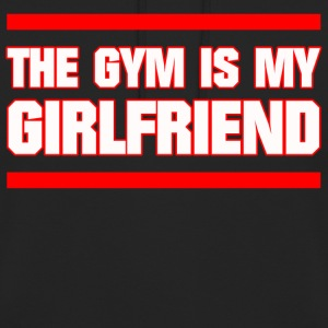 GYM IS MY GIRLFRIEND FITNESS JUNGS SPORT GESCHENK - Unisex Hoodie