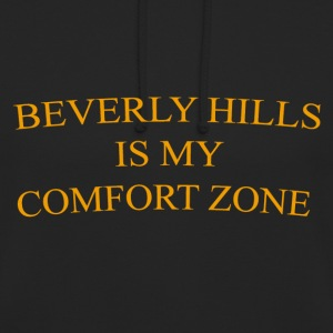Beverly hills is my comfort zone - Unisex Hoodie
