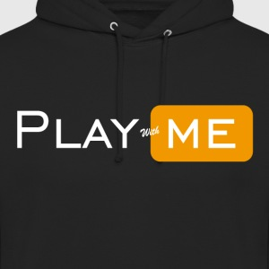 Play with me - Unisex Hoodie