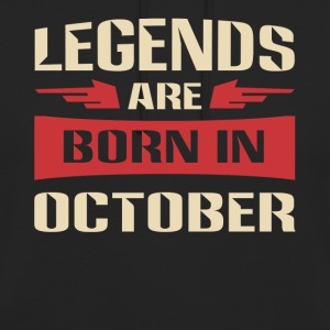 Legends are born in October shirt - Unisex Hoodie
