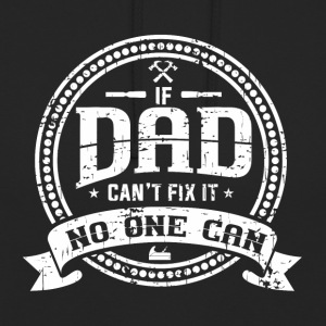FATHER'S FITNESS: IF DAD CAN NOT FIX IT GIFTS - Unisex Hoodie