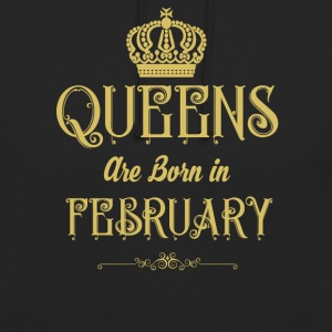 Queens Are Born In FEBRUARY - Unisex Hoodie