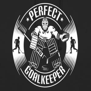 PERFECT GOALKEEPER - Unisex Hoodie