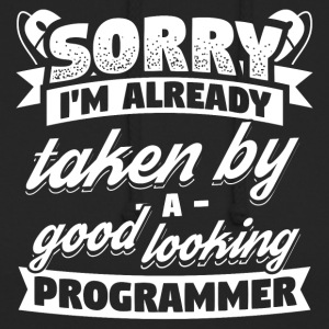 Developer Programmer Already Taken Shirt - Unisex Hoodie