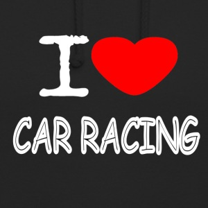 I LOVE CAR RACING - Unisex-hettegenser