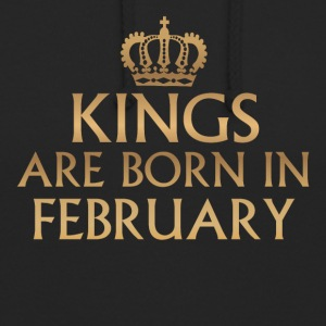 Kings are born in FEBRUARY - Unisex Hoodie
