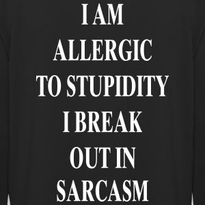 Allergic to Stupidity - Sarkasmus - Unisex Hoodie