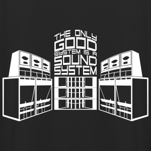 THE ONLY GOOD SYSTEM IS A SOUNDSYSTEM - Unisex Hoodie